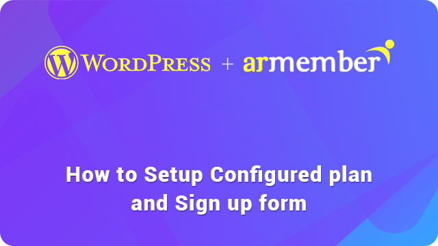 Setup Configured Plan and Signup Form guide