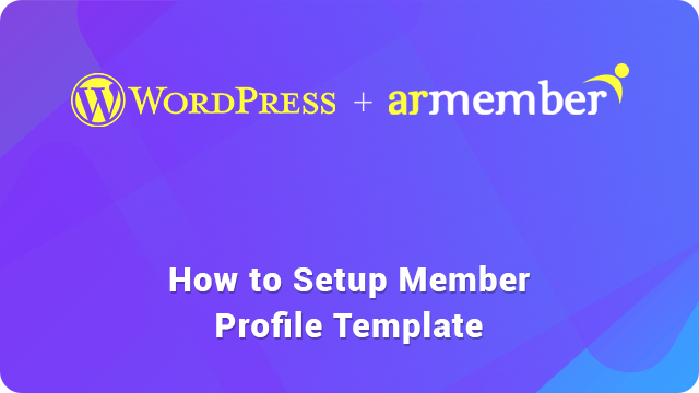 Customize Member Profile Template guide