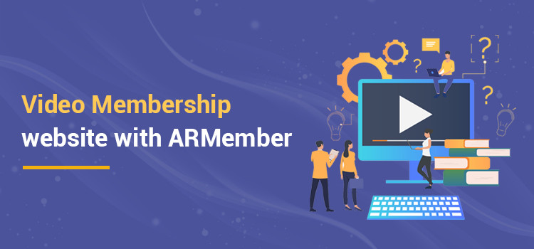 How to create video membership wordpress website using ARMember