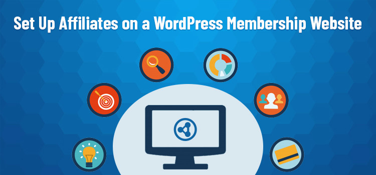How to Set Up Affiliates on a WordPress Membership Website