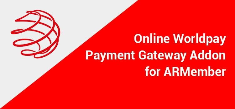 ARMember - Online Worldpay Payment Gateway Addon