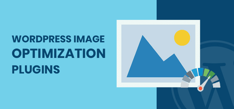 6 Effective WordPress Image Optimization Plugins in 2020