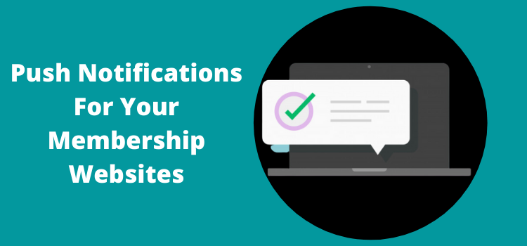 Push Notifications for your Membership Website