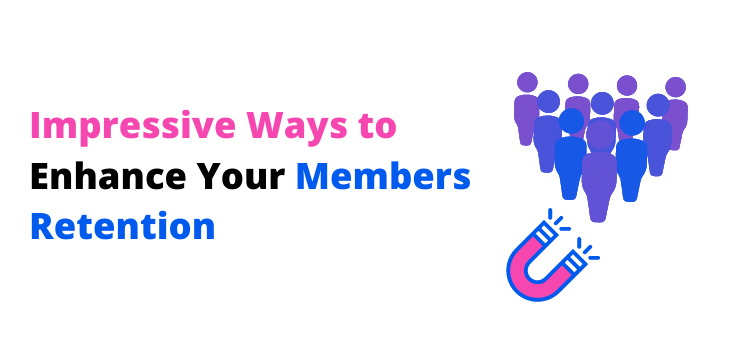 enhance your members retention