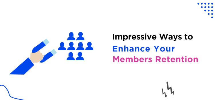 enhance your members retention