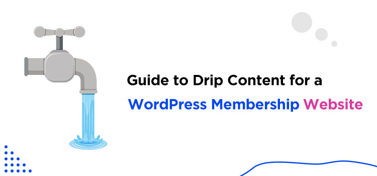 Guide to Drip Content for a WordPress Membership Website